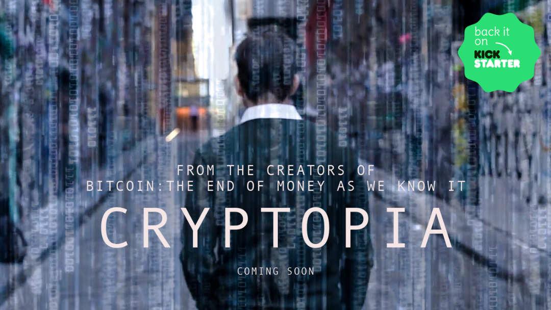 Cryptopia, un nuovo documentario sulla potenziale utopia possibile con la blockchain