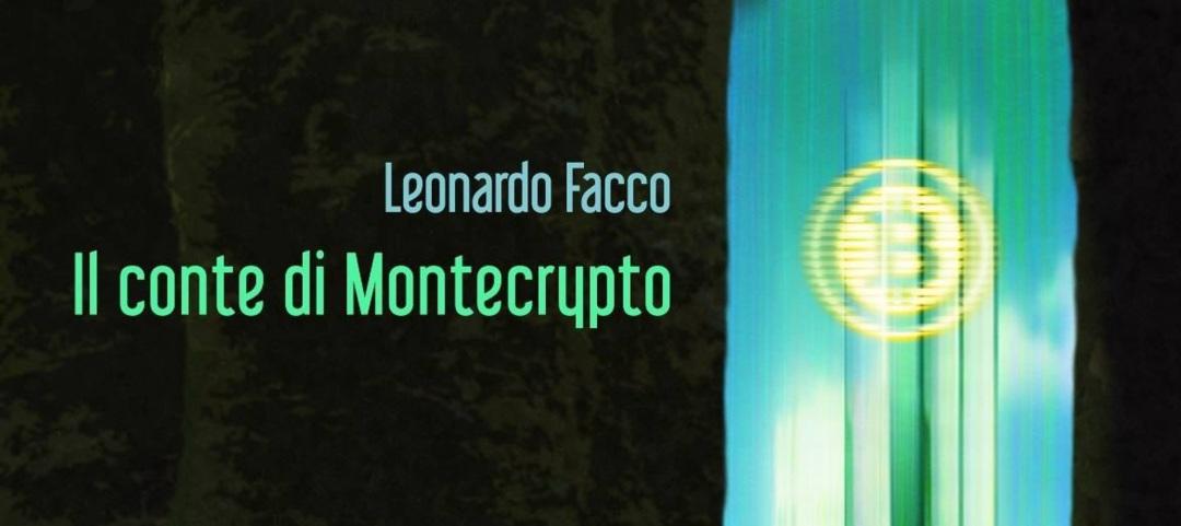 """""""Il conte di Montecrypto"""", Bitcoin protagonista del romanzo di Leonardo Facco"""