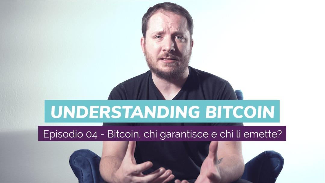 Bitcoin, chi garantisce e chi li emette? Nuovo video con Giacomo Zucco