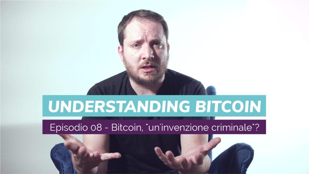 """Bitcoin, """"un'invenzione criminale""""? Nuovo video di """"Understanding Bitcoin"""" con Giacomo Zucco"""