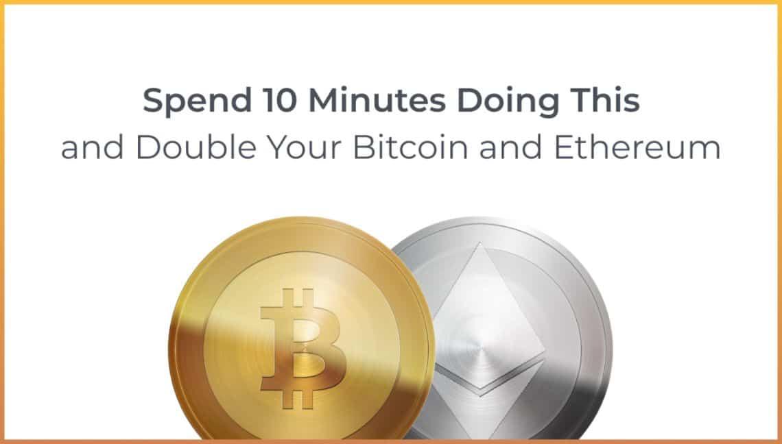 Come moltiplicare i propri Bitcoin e Ethereum