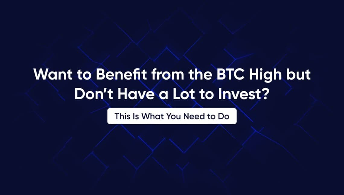 Volete beneficiare dagli alti livelli di BTC ma non avete molto da investire? Questo è ciò che dovete fare