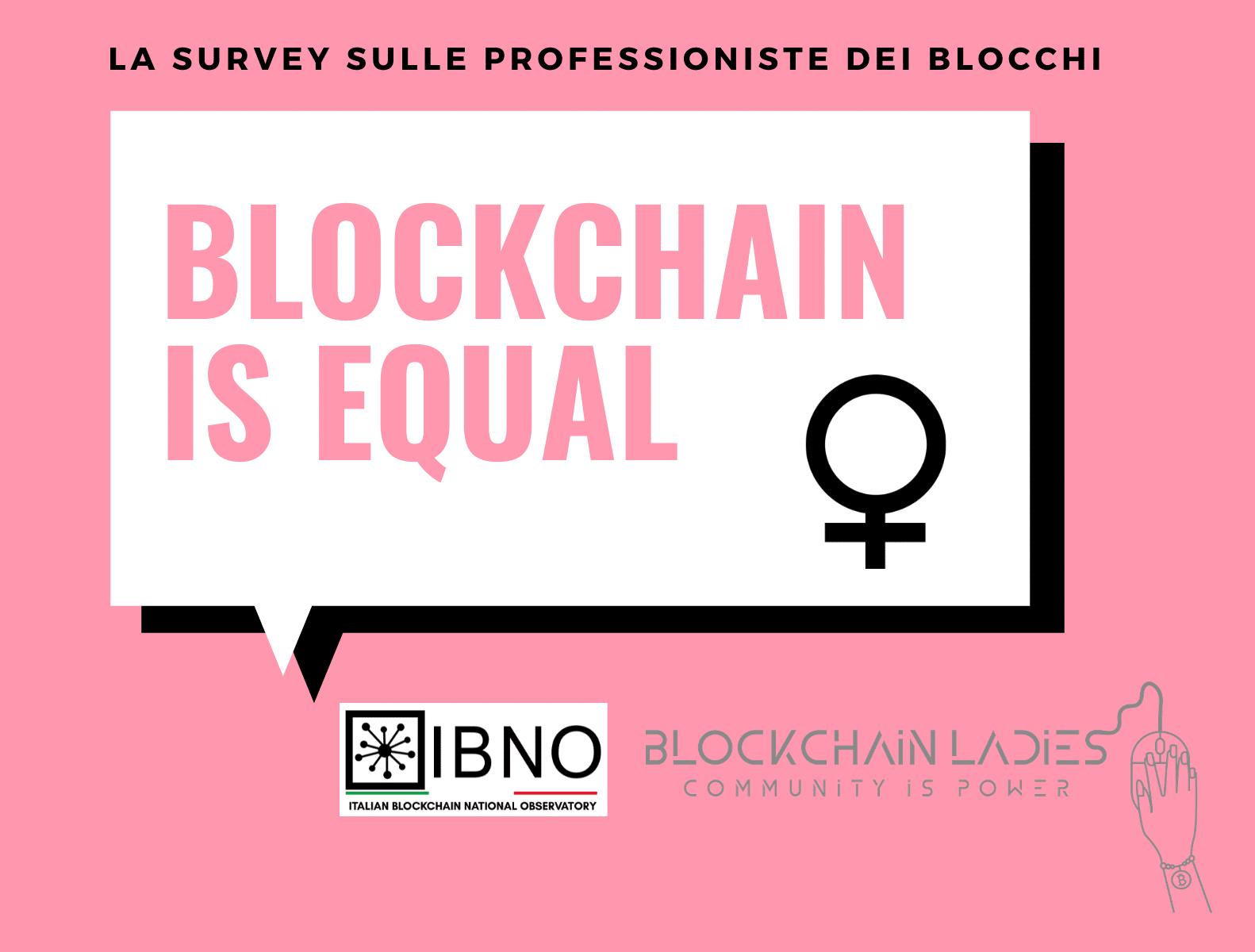 IBNO e Blockchain Ladies annunciano la Survey #BlockchainIsEqual per inquadrare il fenomeno della disparità di genere